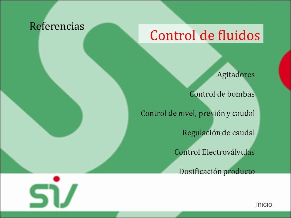 Control de fluidos Referencias Agitadores Control de bombas