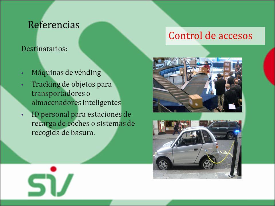 Referencias Control de accesos Destinatarios: Máquinas de vénding