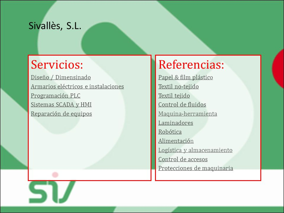 Servicios: Referencias: Sivallès, S.L. Diseño / Dimensinado