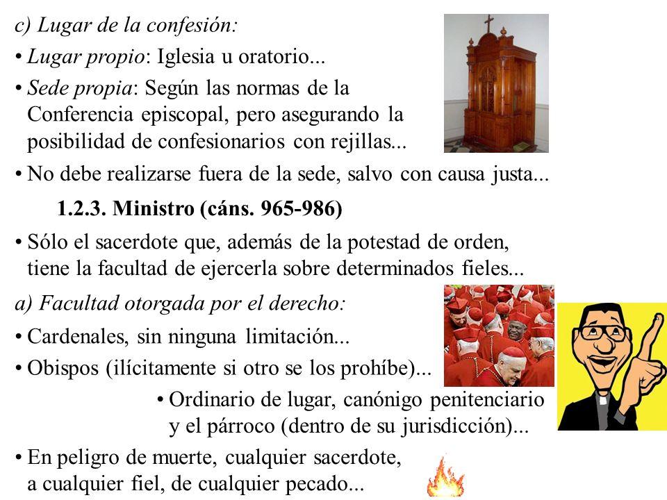 c) Lugar de la confesión:
