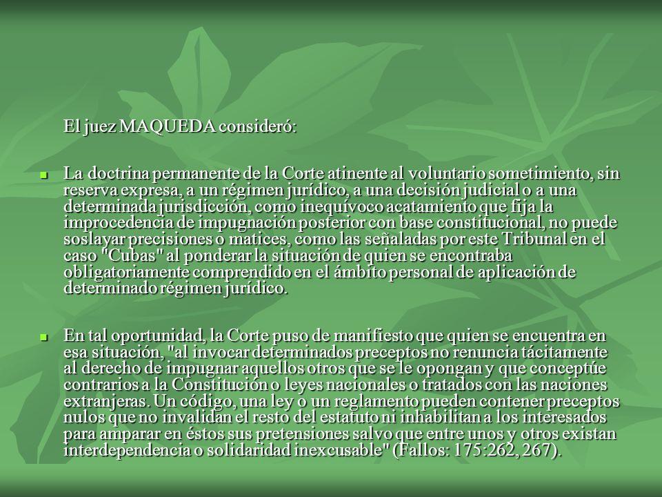 El juez MAQUEDA consideró: