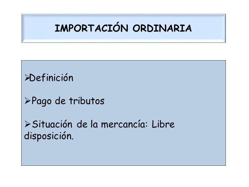 IMPORTACIÓN ORDINARIA