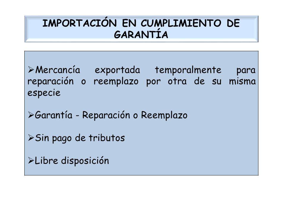IMPORTACIÓN EN CUMPLIMIENTO DE GARANTÍA