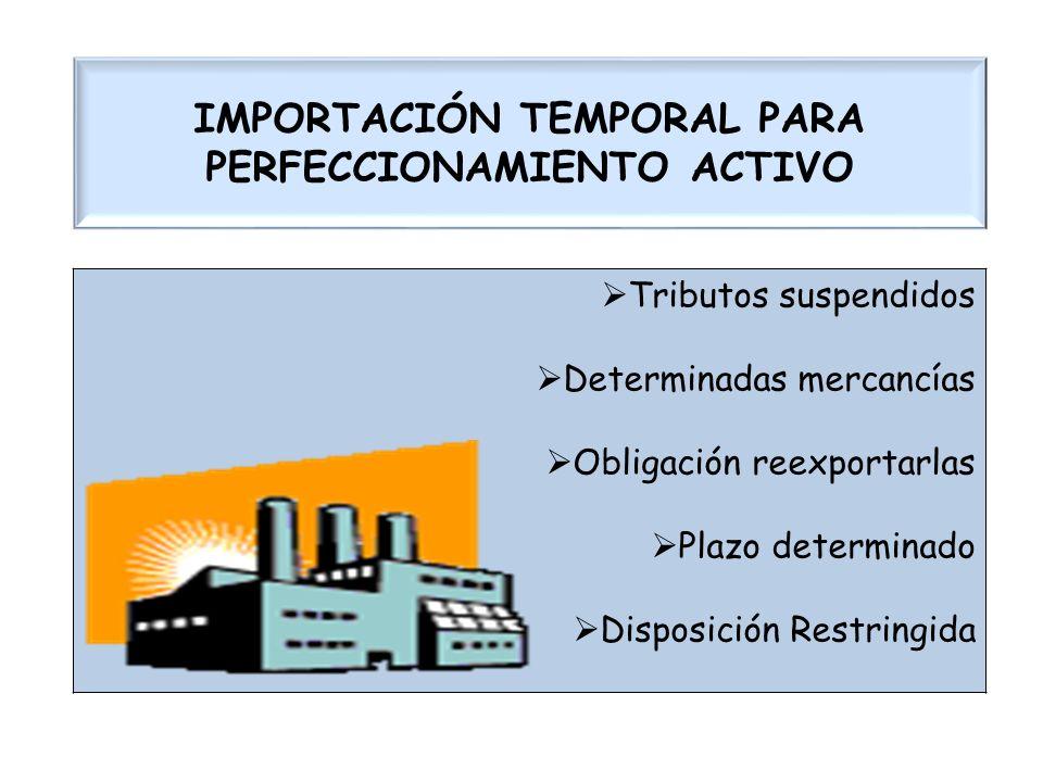 IMPORTACIÓN TEMPORAL PARA PERFECCIONAMIENTO ACTIVO