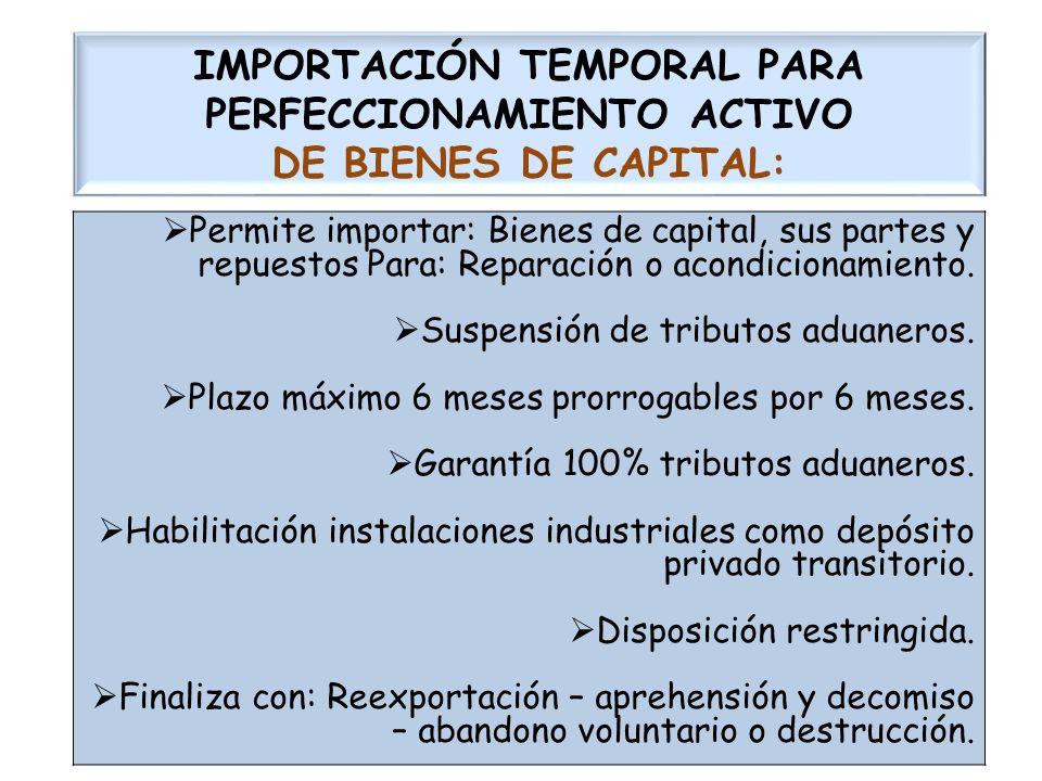 IMPORTACIÓN TEMPORAL PARA PERFECCIONAMIENTO ACTIVO DE BIENES DE CAPITAL: