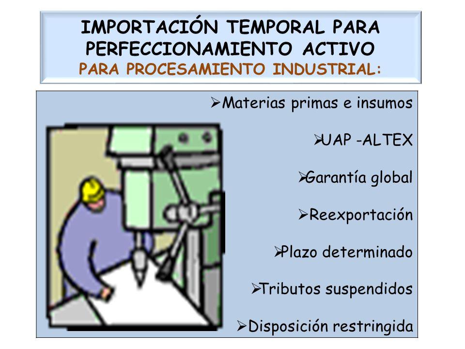 IMPORTACIÓN TEMPORAL PARA PERFECCIONAMIENTO ACTIVO PARA PROCESAMIENTO INDUSTRIAL: