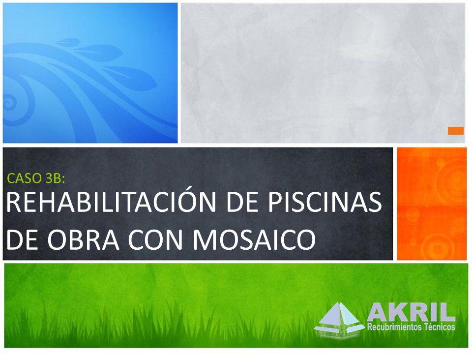 REHABILITACIÓN DE PISCINAS DE OBRA CON MOSAICO