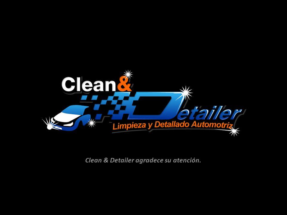 Clean & Detailer agradece su atención.