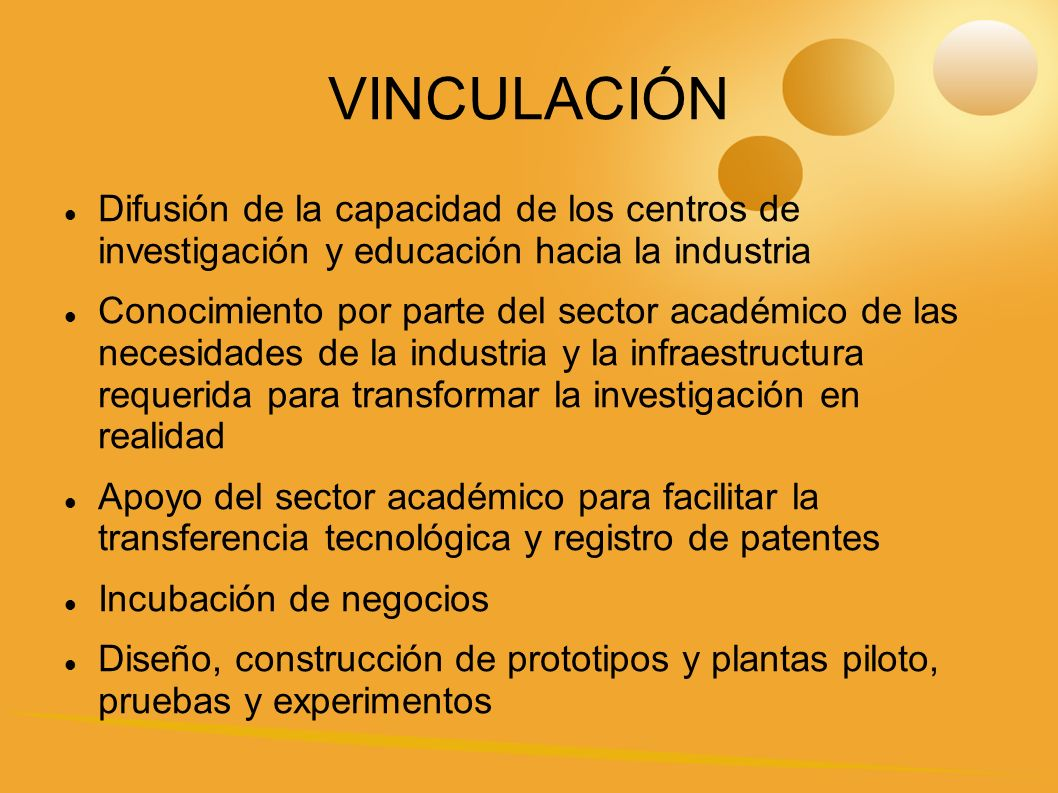 VINCULACIÓN Difusión de la capacidad de los centros de investigación y educación hacia la industria.