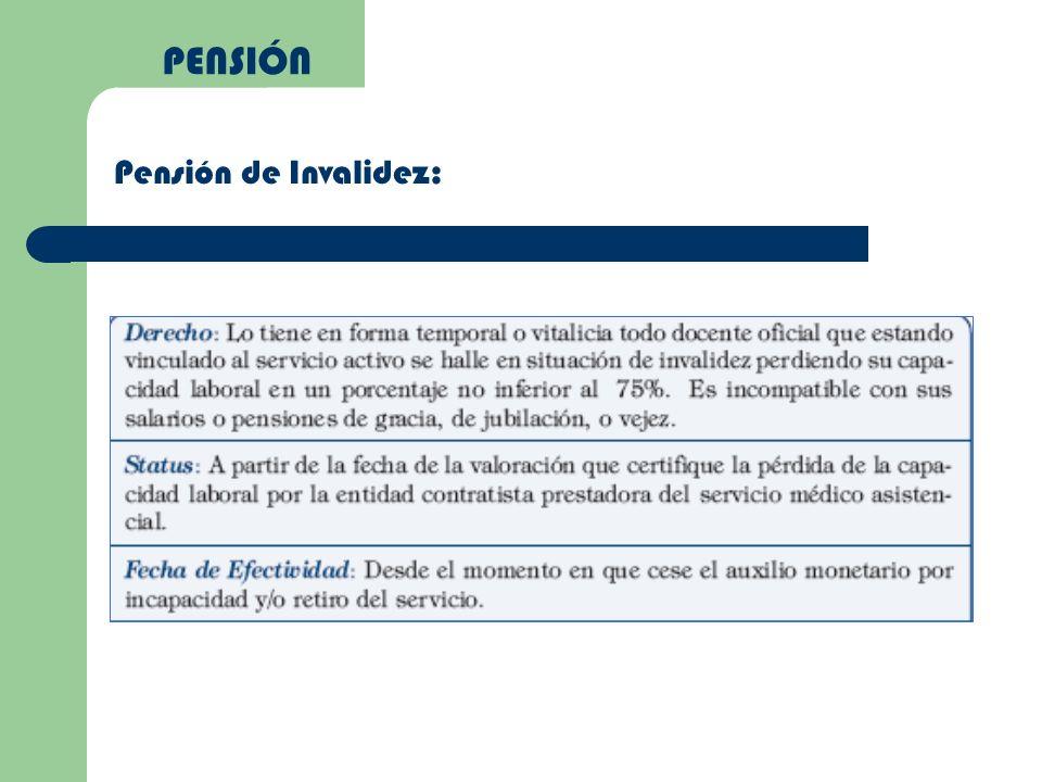PENSIÓN Pensión de Invalidez: