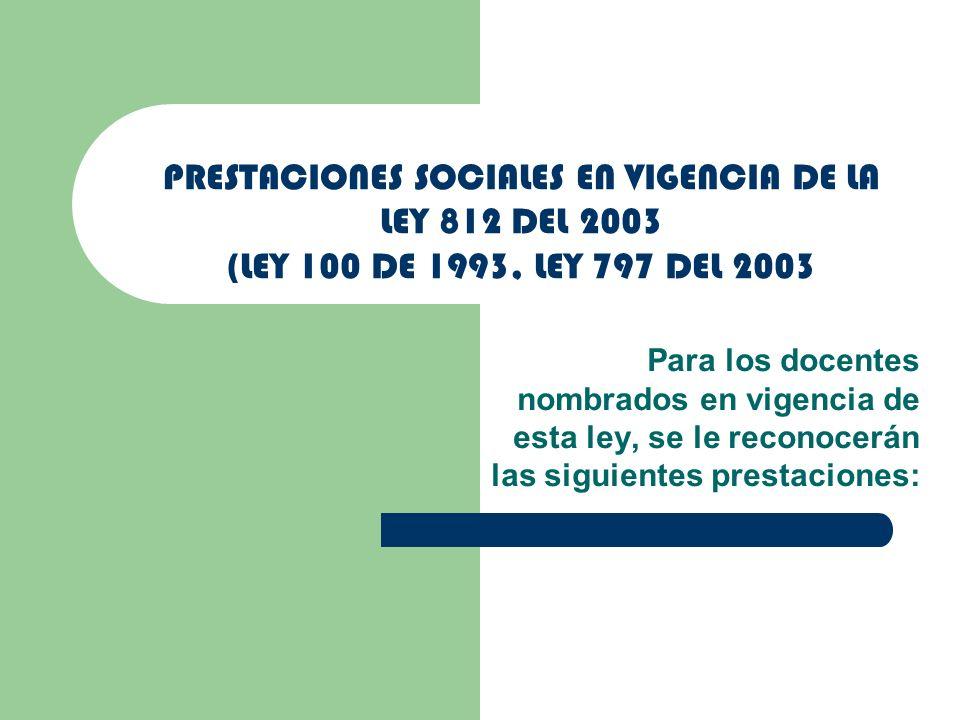 PRESTACIONES SOCIALES EN VIGENCIA DE LA LEY 812 DEL 2003