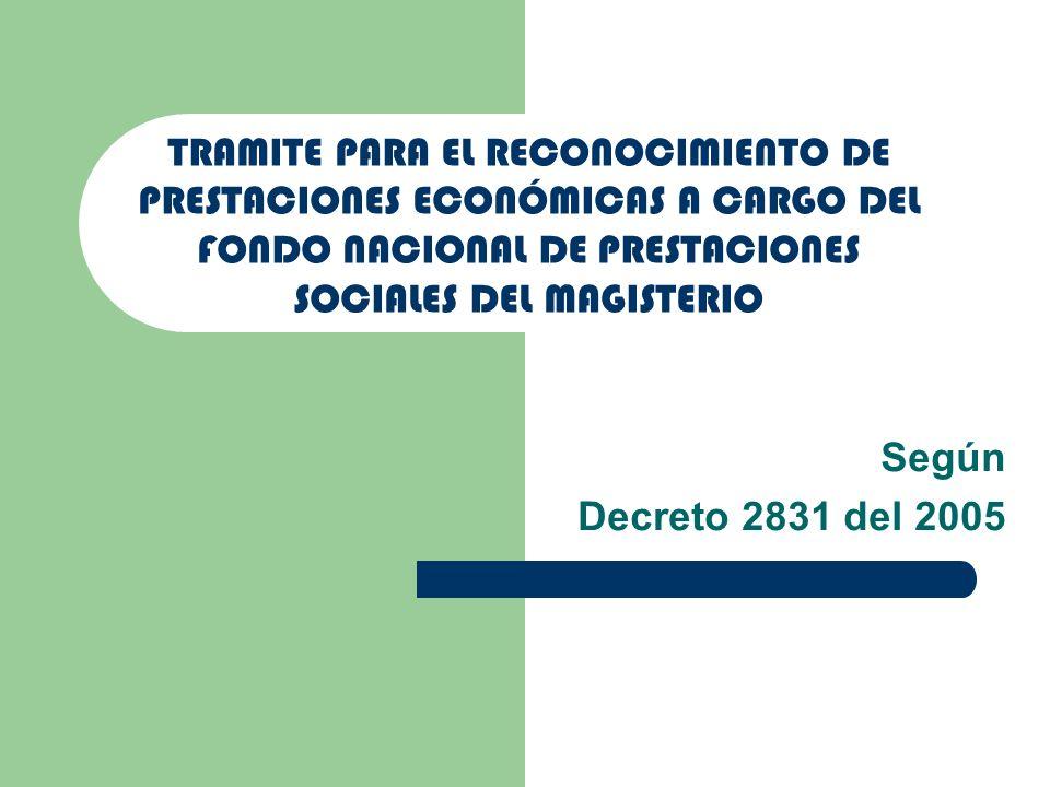 TRAMITE PARA EL RECONOCIMIENTO DE PRESTACIONES ECONÓMICAS A CARGO DEL FONDO NACIONAL DE PRESTACIONES SOCIALES DEL MAGISTERIO