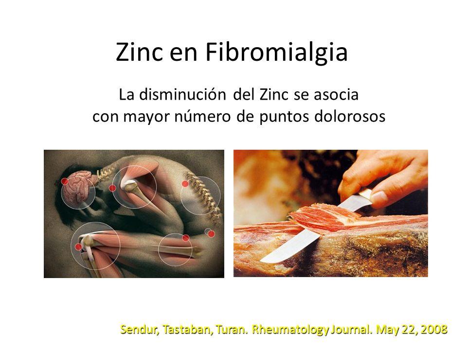 Zinc en Fibromialgia La disminución del Zinc se asocia