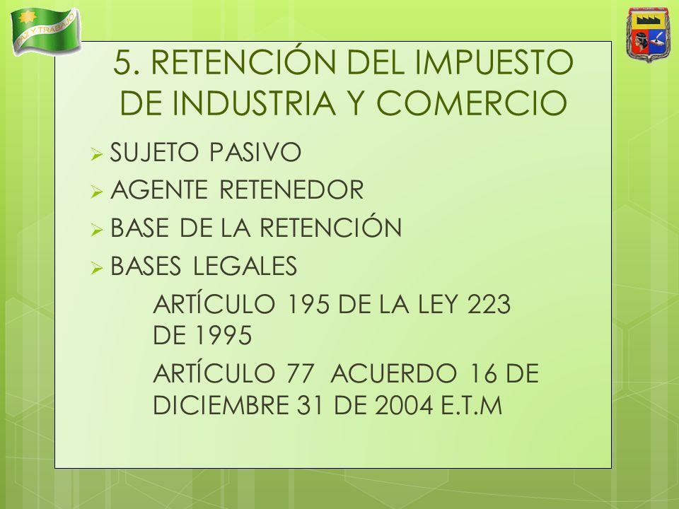 5. RETENCIÓN DEL IMPUESTO DE INDUSTRIA Y COMERCIO