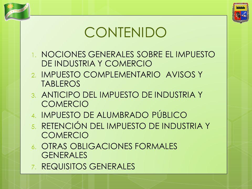CONTENIDO NOCIONES GENERALES SOBRE EL IMPUESTO DE INDUSTRIA Y COMERCIO