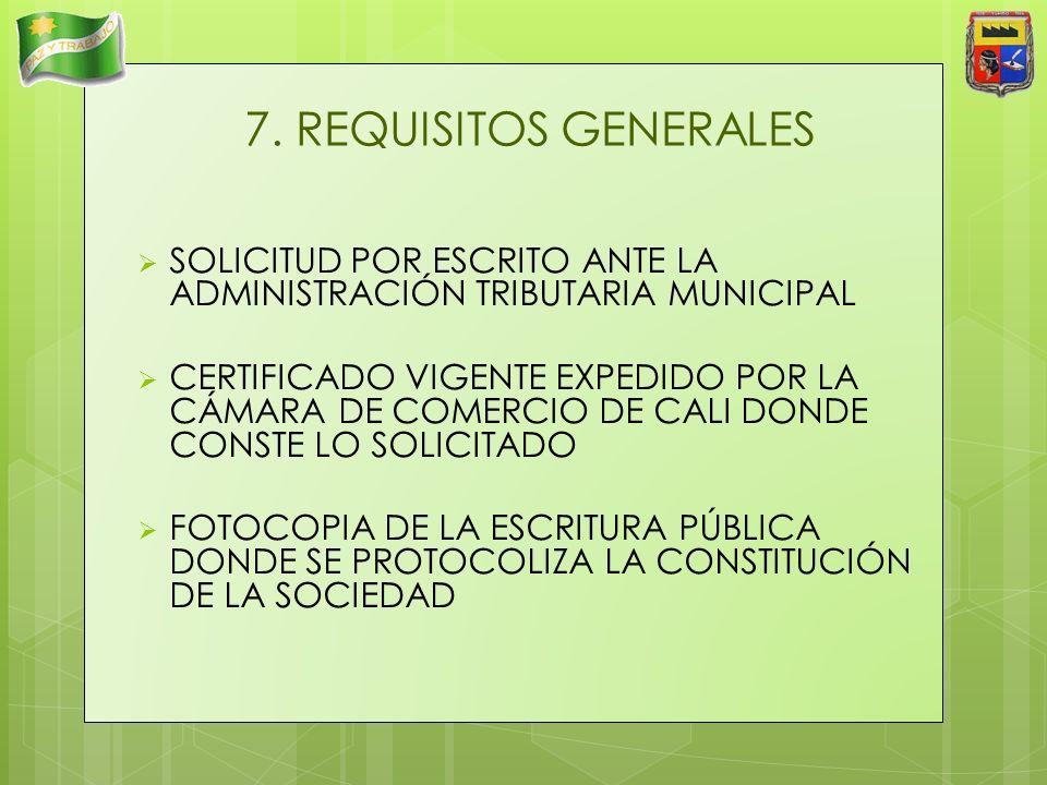 7. REQUISITOS GENERALES SOLICITUD POR ESCRITO ANTE LA ADMINISTRACIÓN TRIBUTARIA MUNICIPAL.