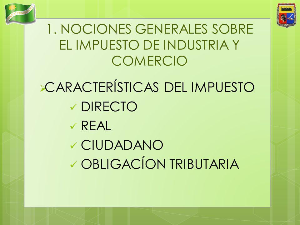 1. NOCIONES GENERALES SOBRE EL IMPUESTO DE INDUSTRIA Y COMERCIO