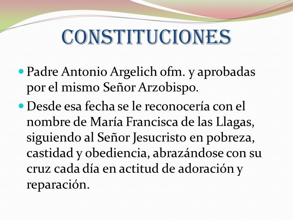 Constituciones Padre Antonio Argelich ofm. y aprobadas por el mismo Señor Arzobispo.