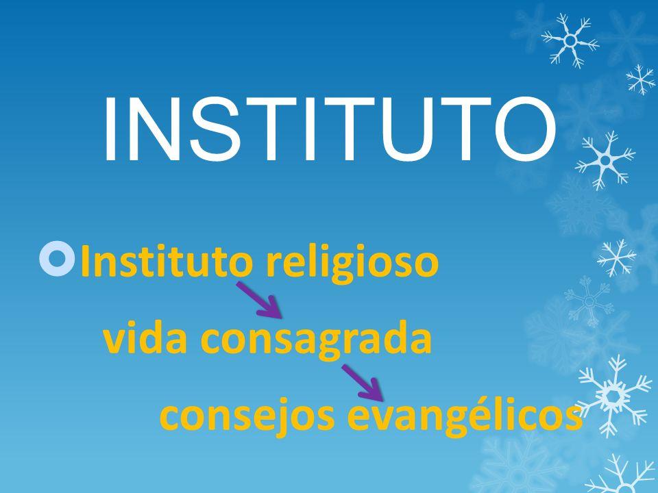 INSTITUTO Instituto religioso vida consagrada consejos evangélicos