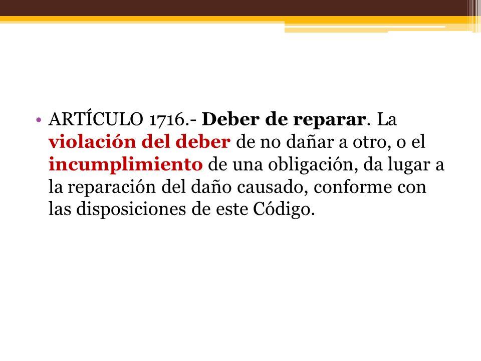 ARTÍCULO 1716. - Deber de reparar