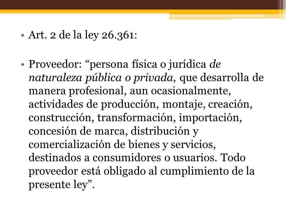 Art. 2 de la ley 26.361: