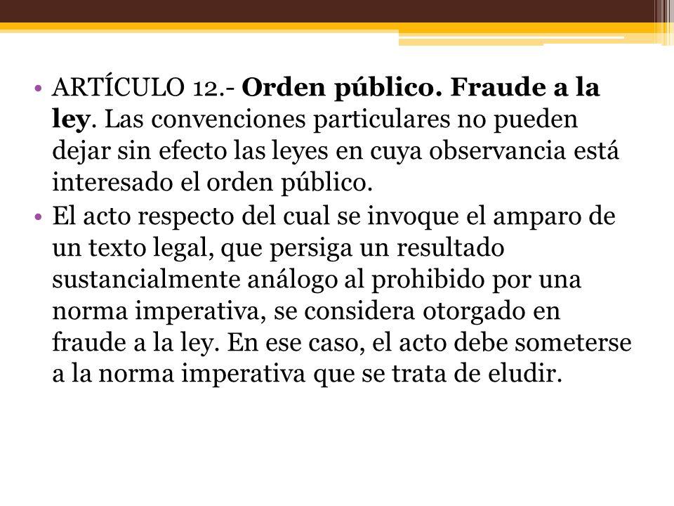 ARTÍCULO 12. - Orden público. Fraude a la ley
