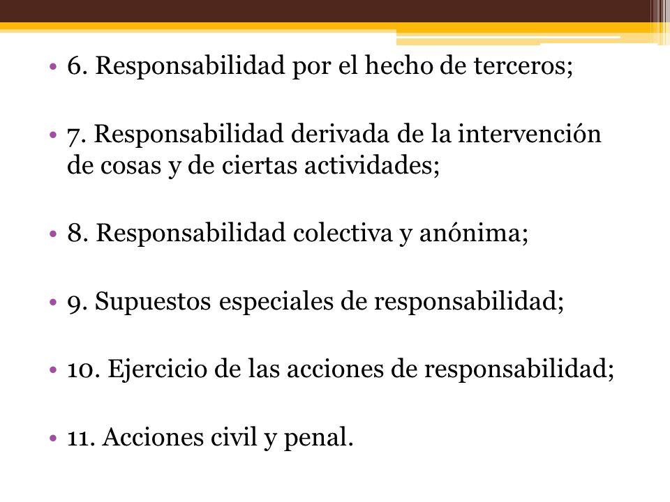 6. Responsabilidad por el hecho de terceros;