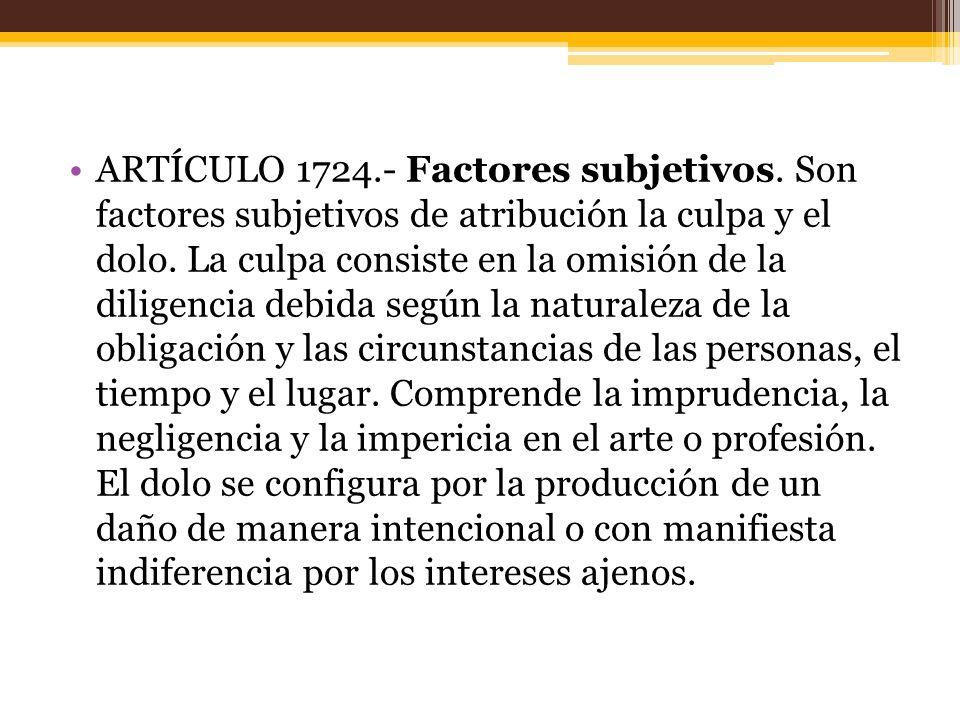 ARTÍCULO 1724. - Factores subjetivos