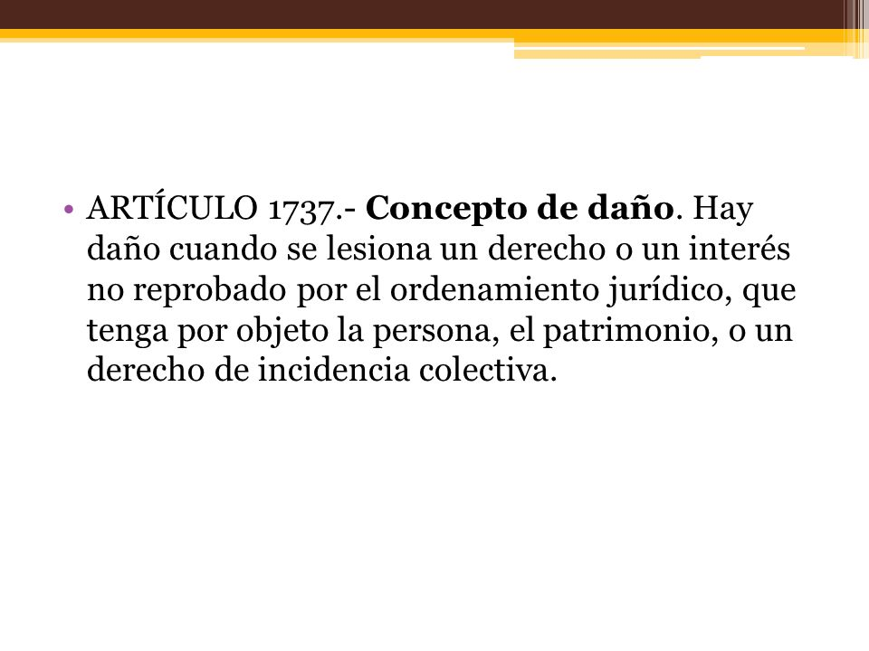 ARTÍCULO 1737. - Concepto de daño