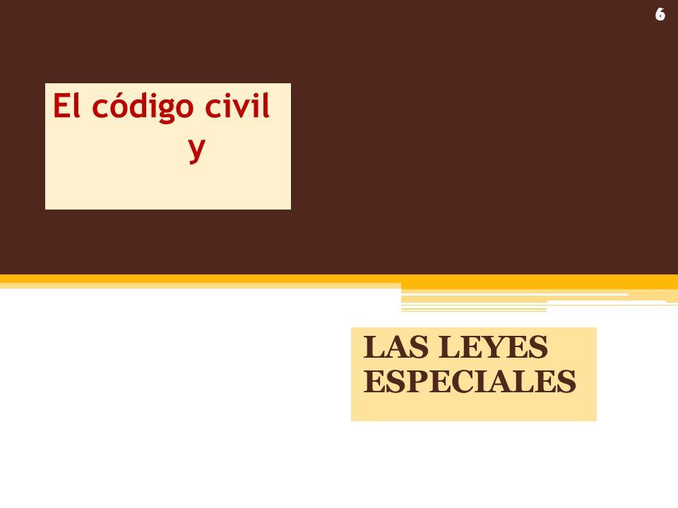 El código civil y LAS LEYES ESPECIALES