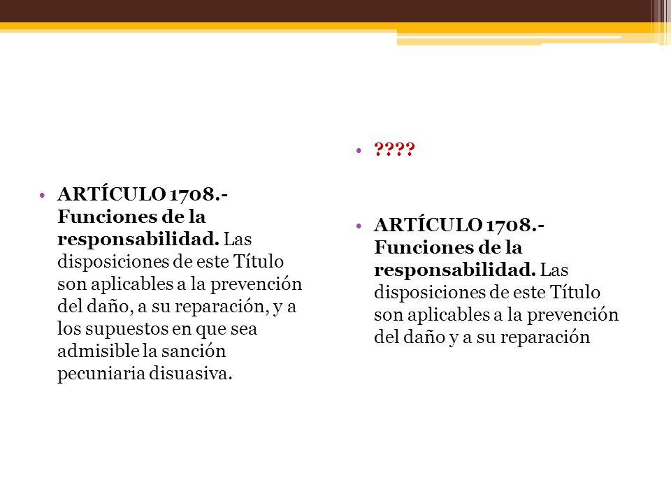 ARTÍCULO 1708. - Funciones de la responsabilidad