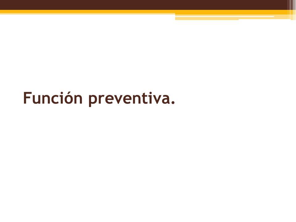 Función preventiva.