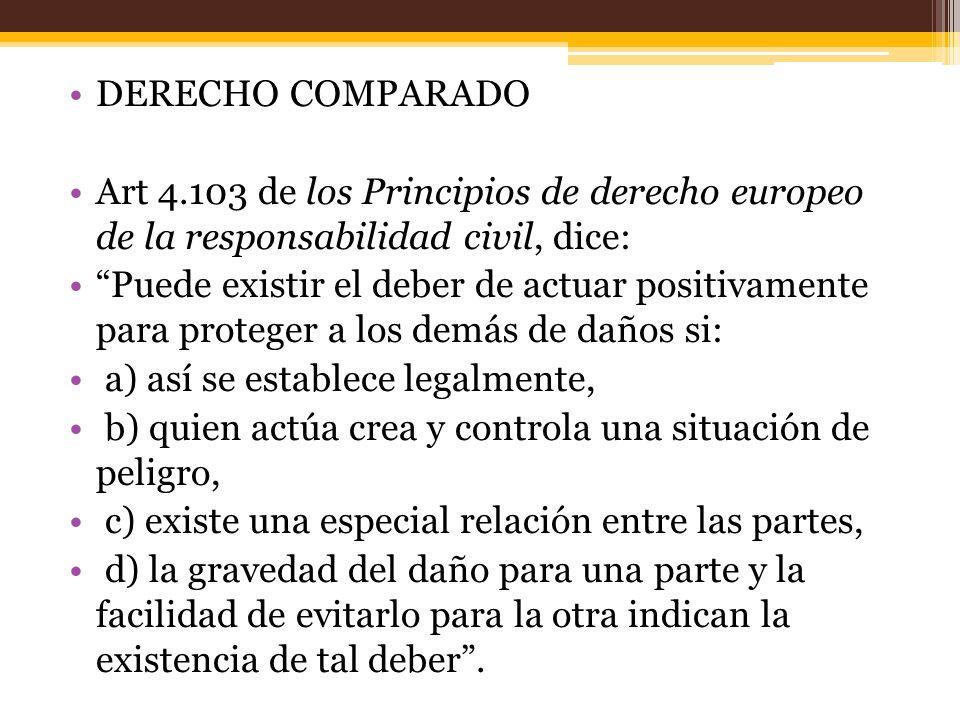 DERECHO COMPARADO Art 4.103 de los Principios de derecho europeo de la responsabilidad civil, dice: