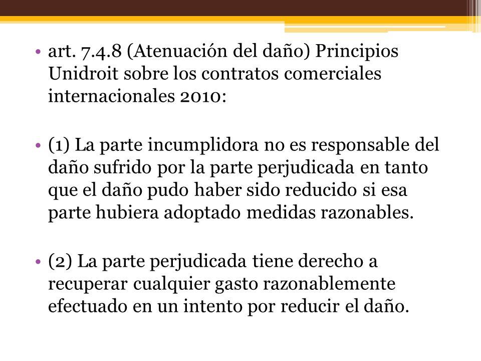 art. 7.4.8 (Atenuación del daño) Principios Unidroit sobre los contratos comerciales internacionales 2010: