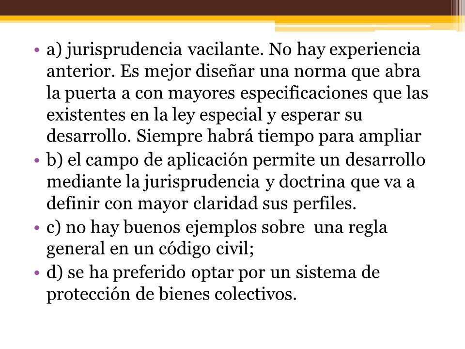 a) jurisprudencia vacilante. No hay experiencia anterior
