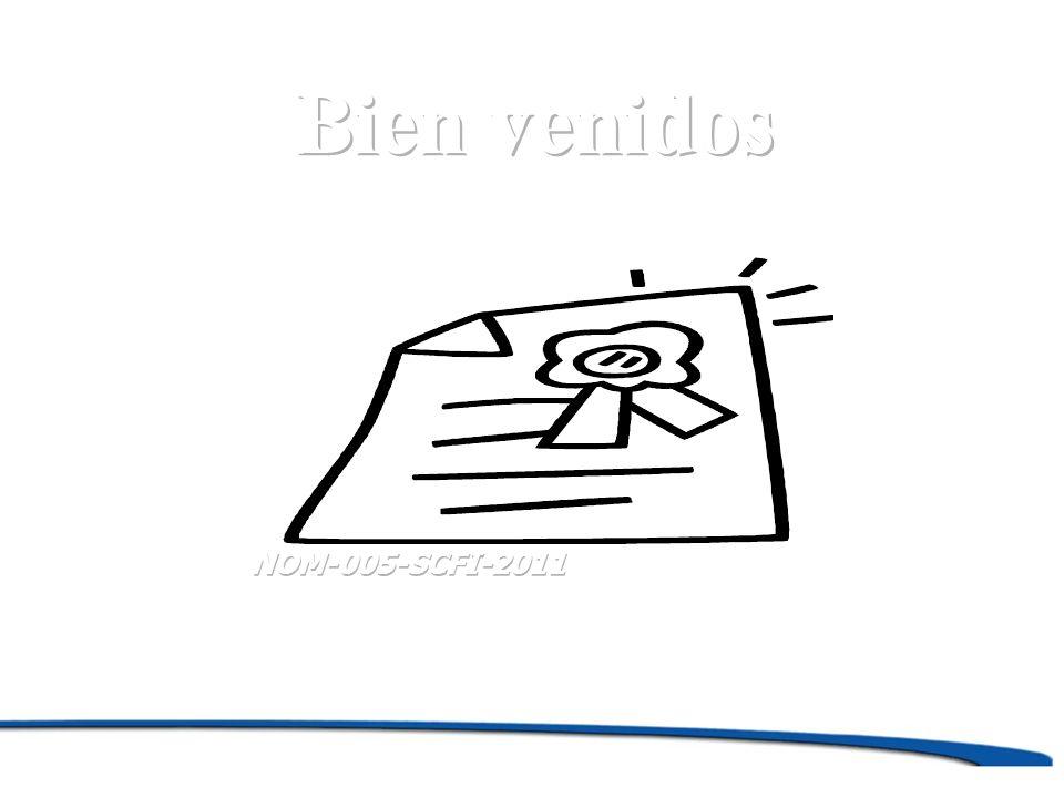 Bien venidos NOM-005-SCFI-2011
