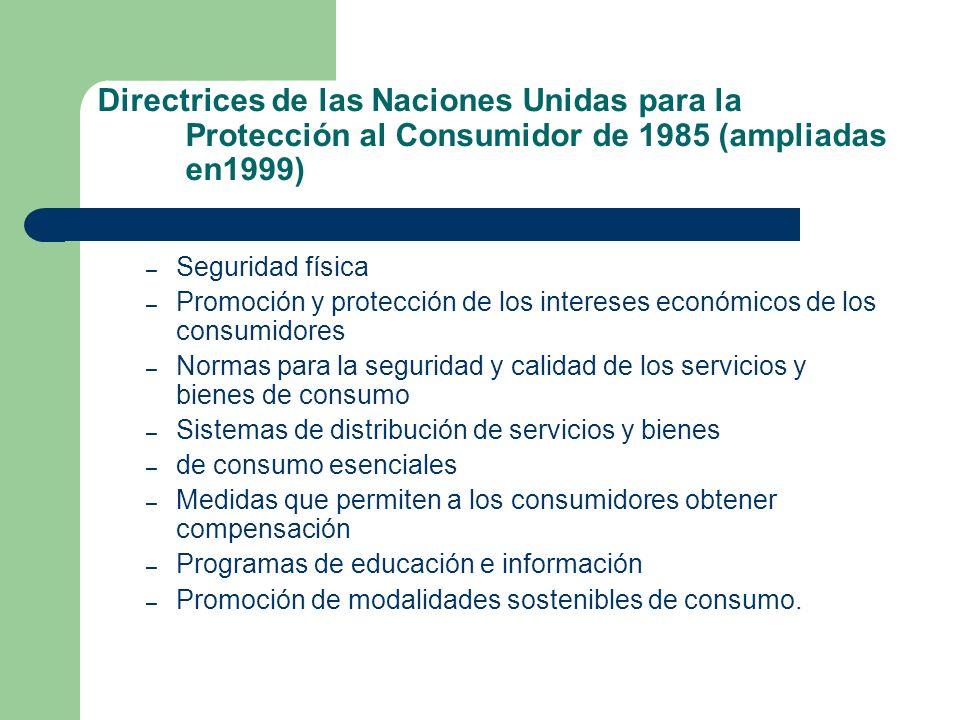 Directrices de las Naciones Unidas para la Protección al Consumidor de 1985 (ampliadas en1999)