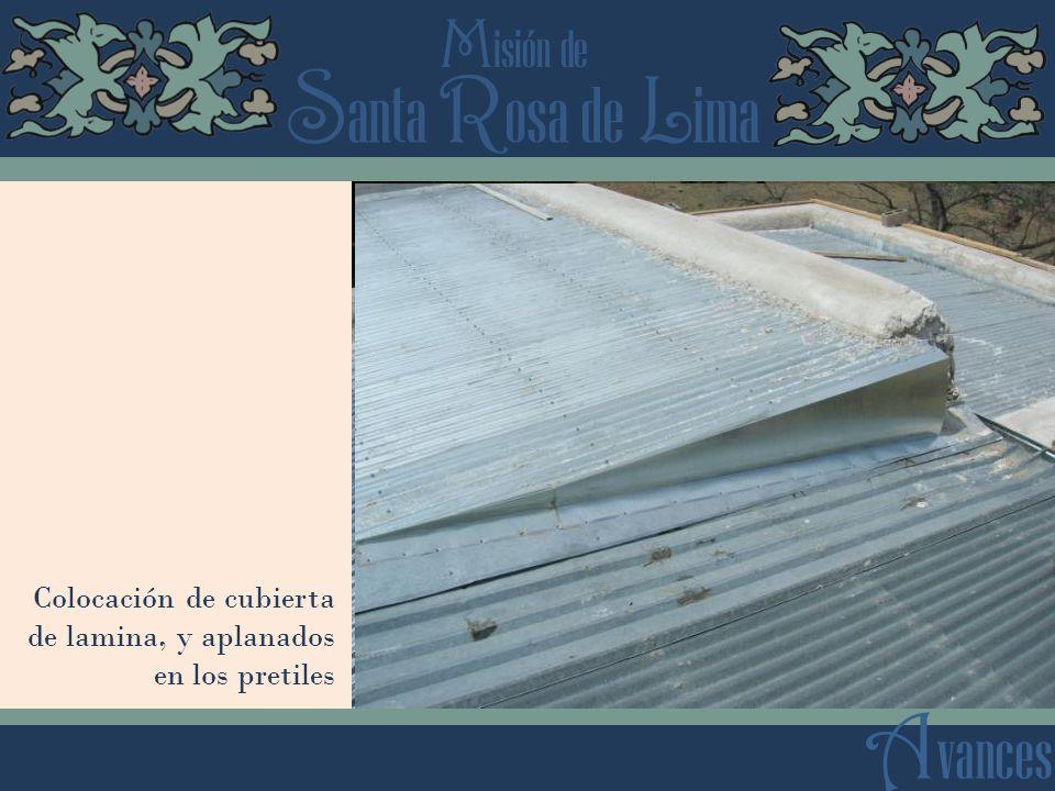 Colocación de cubierta de lamina, y aplanados en los pretiles