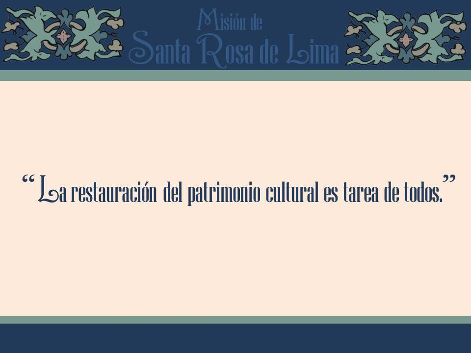 La restauración del patrimonio cultural es tarea de todos.