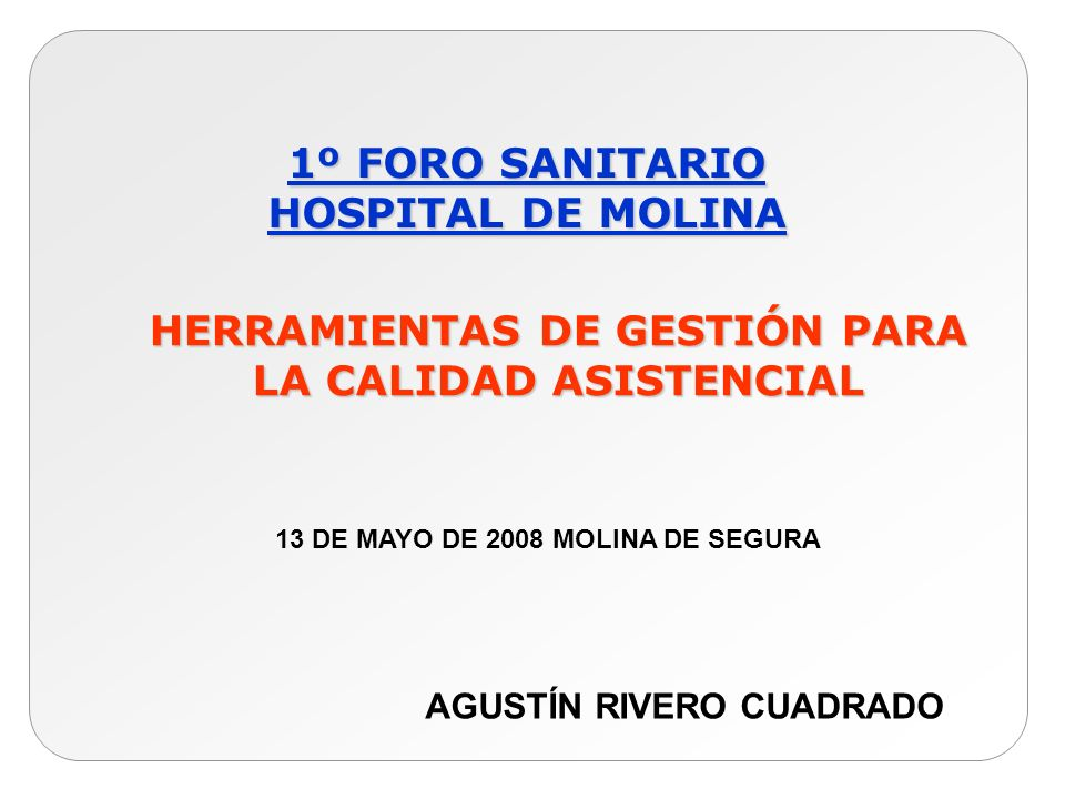 HERRAMIENTAS DE GESTIÓN PARA LA CALIDAD ASISTENCIAL