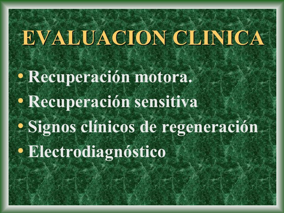 EVALUACION CLINICA Recuperación motora. Recuperación sensitiva