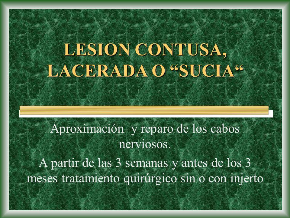 LESION CONTUSA, LACERADA O SUCIA