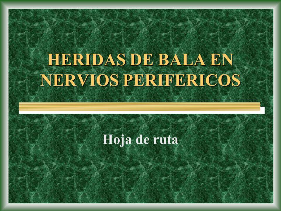HERIDAS DE BALA EN NERVIOS PERIFERICOS