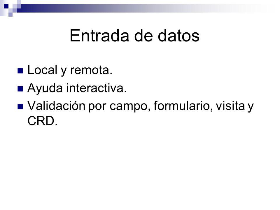 Entrada de datos Local y remota. Ayuda interactiva.