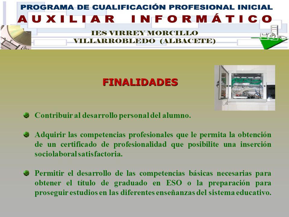 FINALIDADES Contribuir al desarrollo personal del alumno.