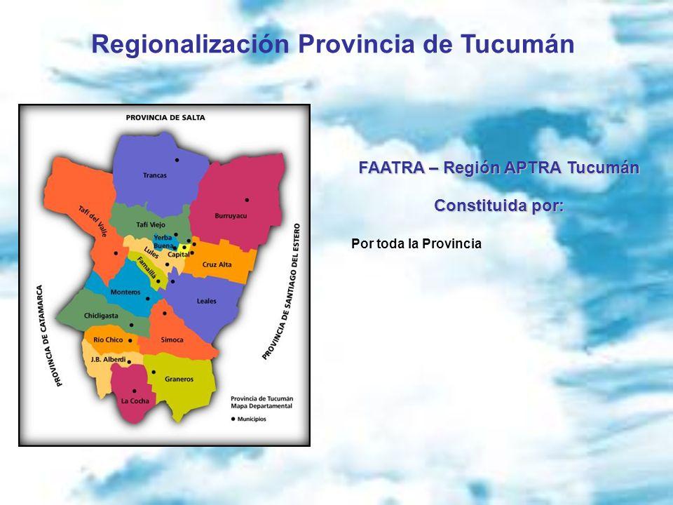 Regionalización Provincia de Tucumán FAATRA – Región APTRA Tucumán