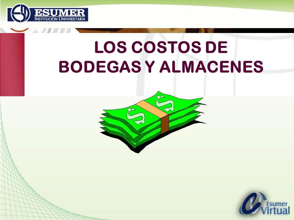 LOS COSTOS DE BODEGAS Y ALMACENES
