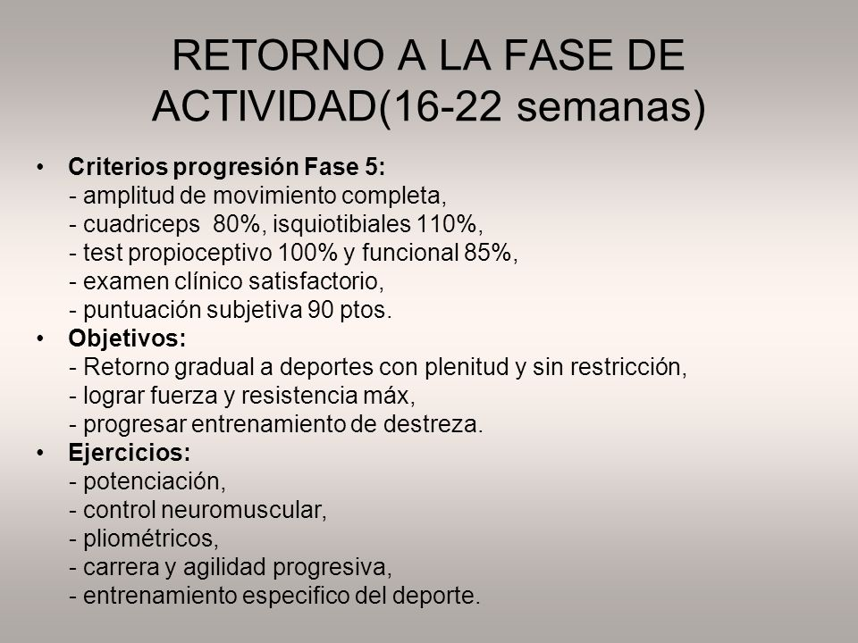 RETORNO A LA FASE DE ACTIVIDAD(16-22 semanas)