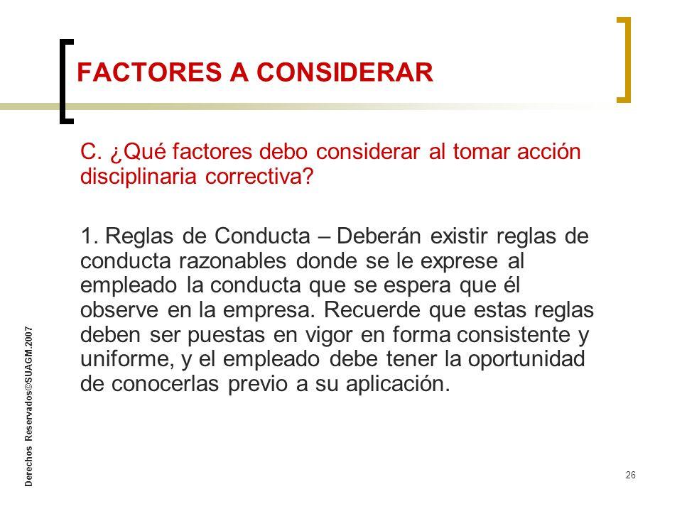 FACTORES A CONSIDERAR C. ¿Qué factores debo considerar al tomar acción disciplinaria correctiva