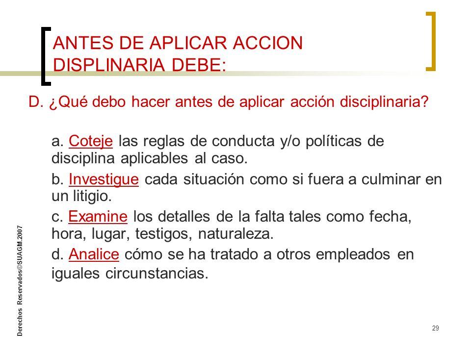 ANTES DE APLICAR ACCION DISPLINARIA DEBE: